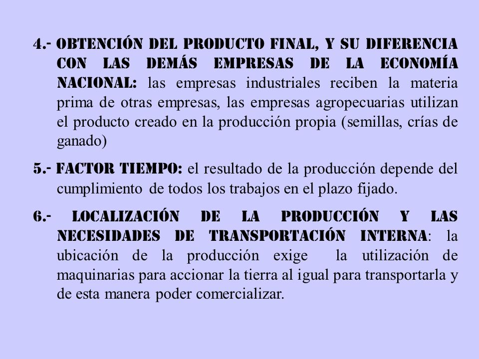4.- Obtención del producto final, y su diferencia con las demás empresas de la economía nacional: las empresas industriales reciben la materia prima d