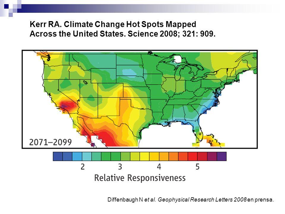 Kerr RA. Climate Change Hot Spots Mapped Across the United States. Science 2008; 321: 909. Diffenbaugh N et al. Geophysical Research Letters 2008 en p