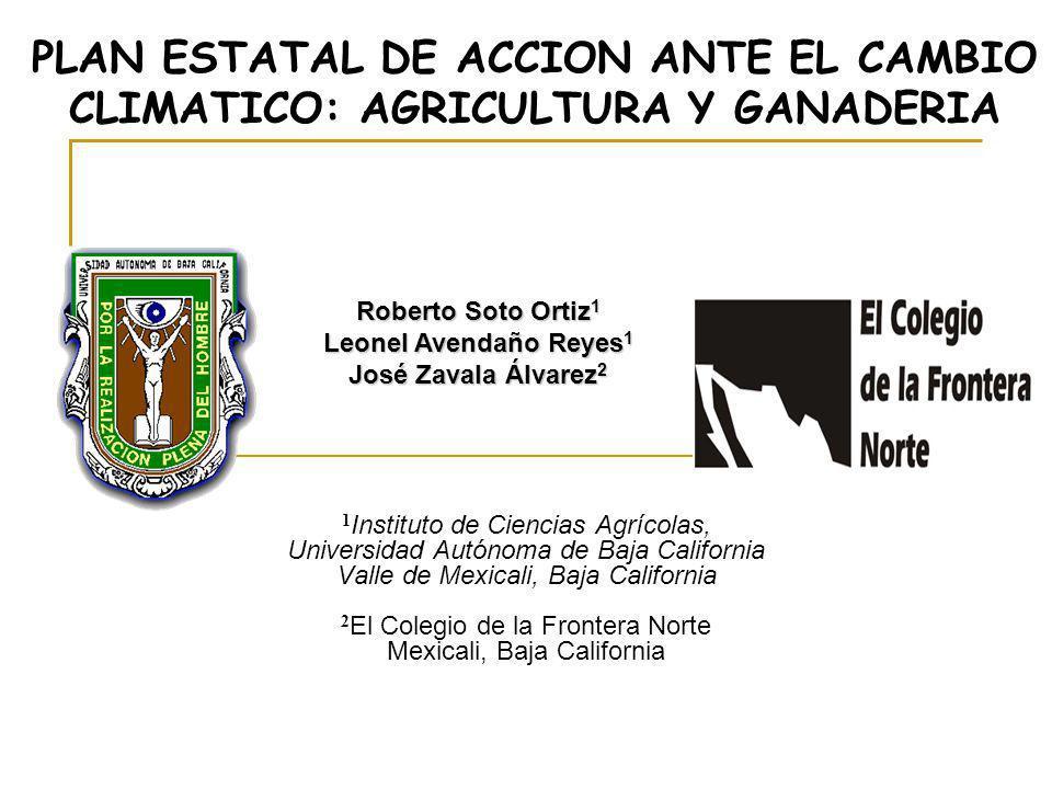 PLAN ESTATAL DE ACCION ANTE EL CAMBIO CLIMATICO: AGRICULTURA Y GANADERIA 1 Instituto de Ciencias Agrícolas, Universidad Autónoma de Baja California Va