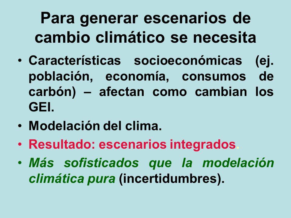 Para generar escenarios de cambio climático se necesita Características socioeconómicas (ej. población, economía, consumos de carbón) – afectan como c