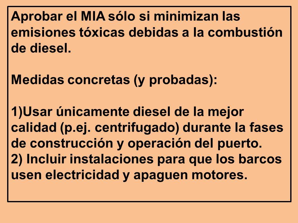 Aprobar el MIA sólo si minimizan las emisiones tóxicas debidas a la combustión de diesel.