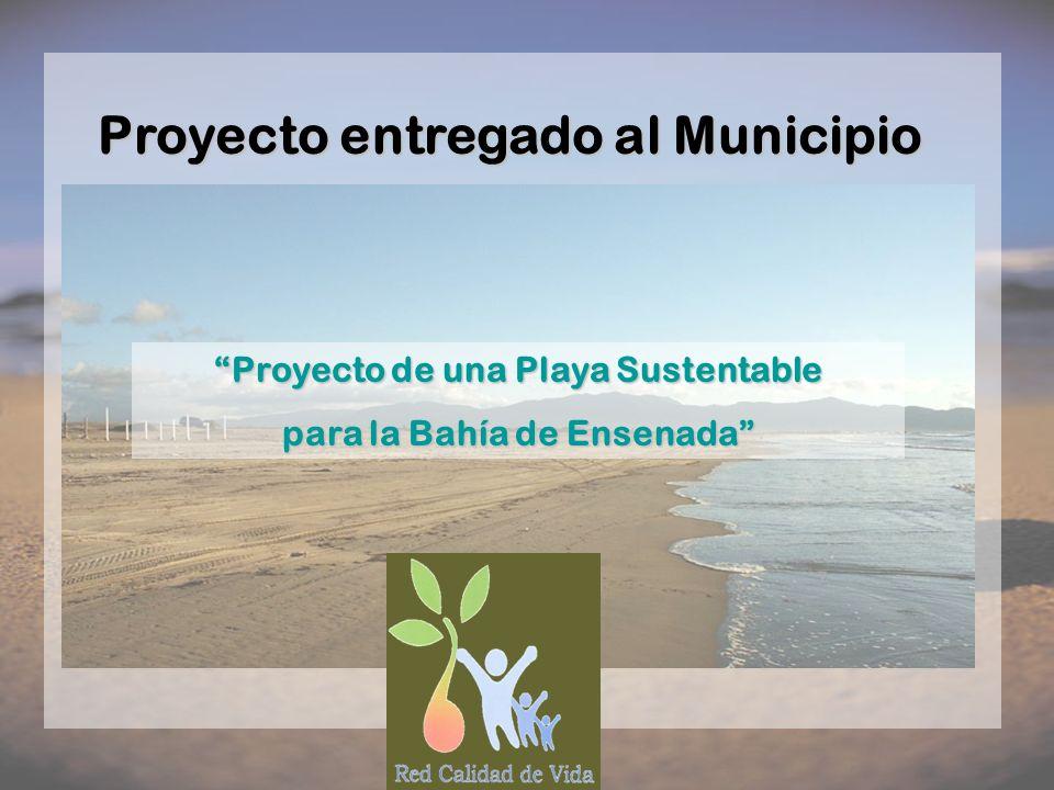 Proyecto de una Playa Sustentable para la Bahía de Ensenada Proyecto entregado al Municipio