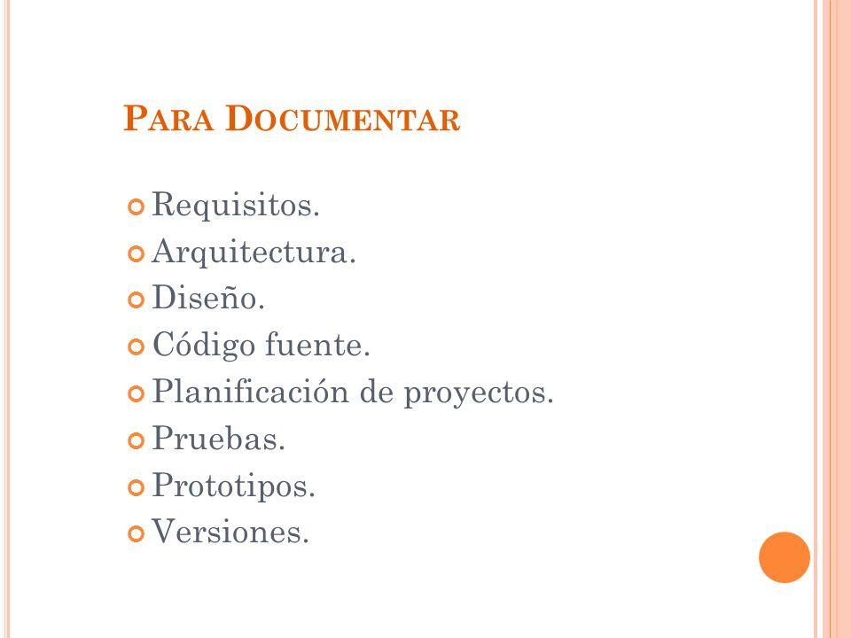 P ARA D OCUMENTAR Requisitos.Arquitectura. Diseño.