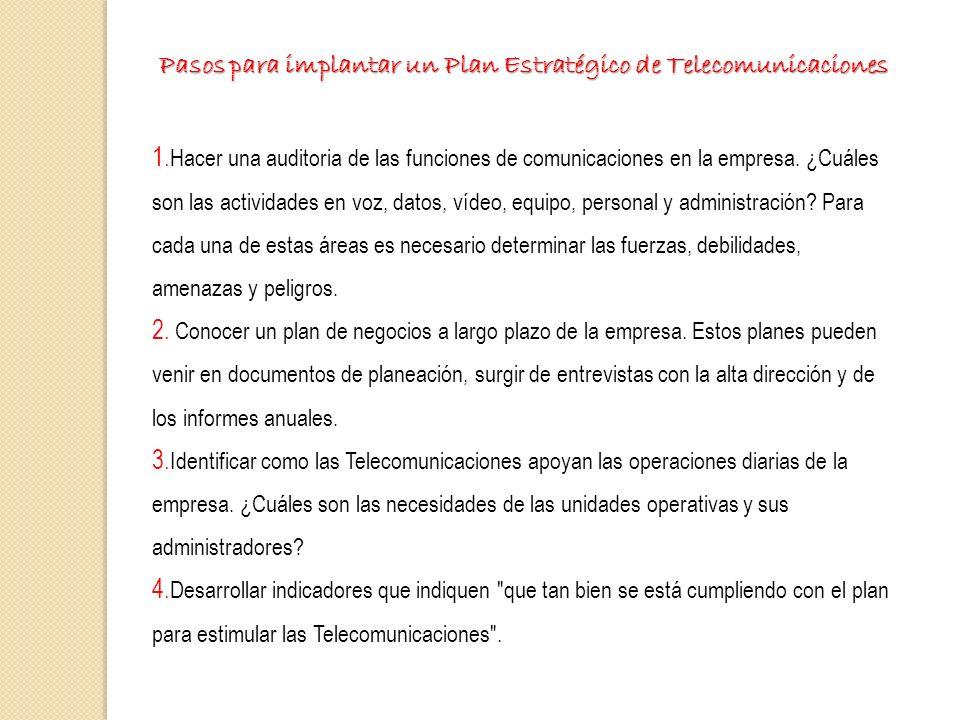 Pasos para implantar un Plan Estratégico de Telecomunicaciones Pasos para implantar un Plan Estratégico de Telecomunicaciones 1. Hacer una auditoria d