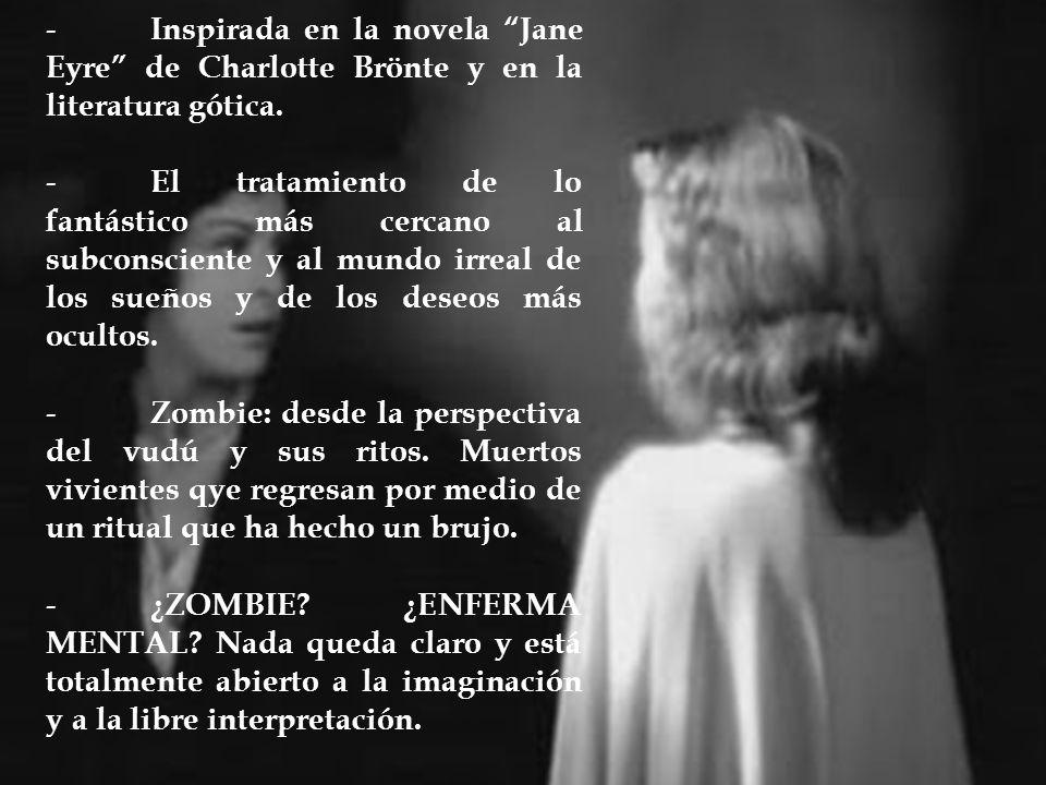 - Inspirada en la novela Jane Eyre de Charlotte Brönte y en la literatura gótica.