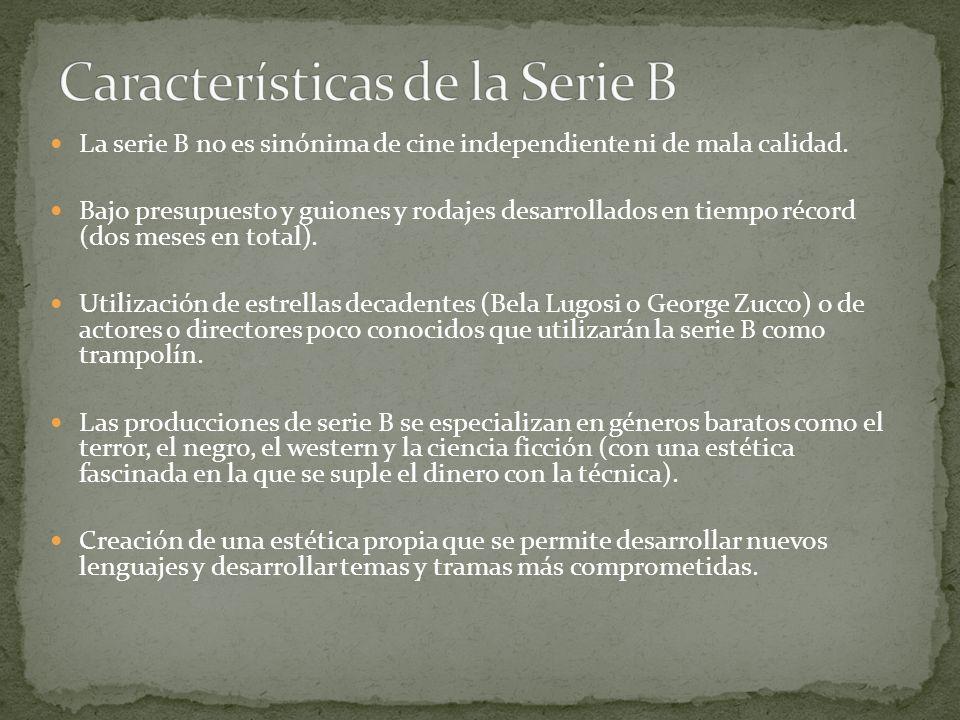 La serie B no es sinónima de cine independiente ni de mala calidad.