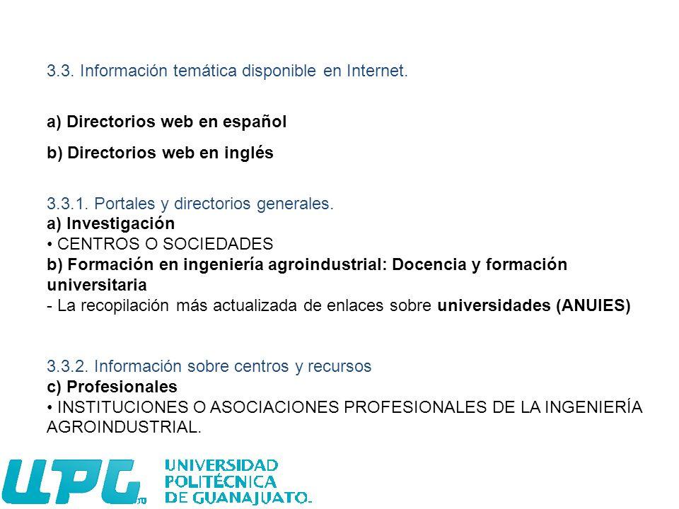 3.3. Información temática disponible en Internet. a) Directorios web en español b) Directorios web en inglés 3.3.1. Portales y directorios generales.