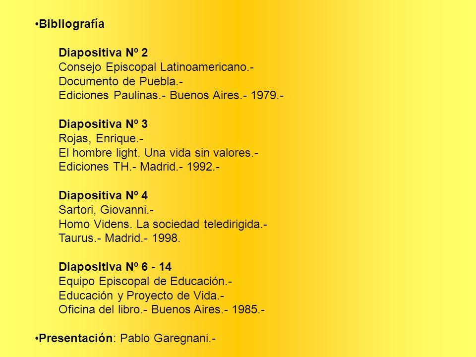 Bibliografía Diapositiva Nº 2 Consejo Episcopal Latinoamericano.- Documento de Puebla.- Ediciones Paulinas.- Buenos Aires.- 1979.- Diapositiva Nº 3 Ro