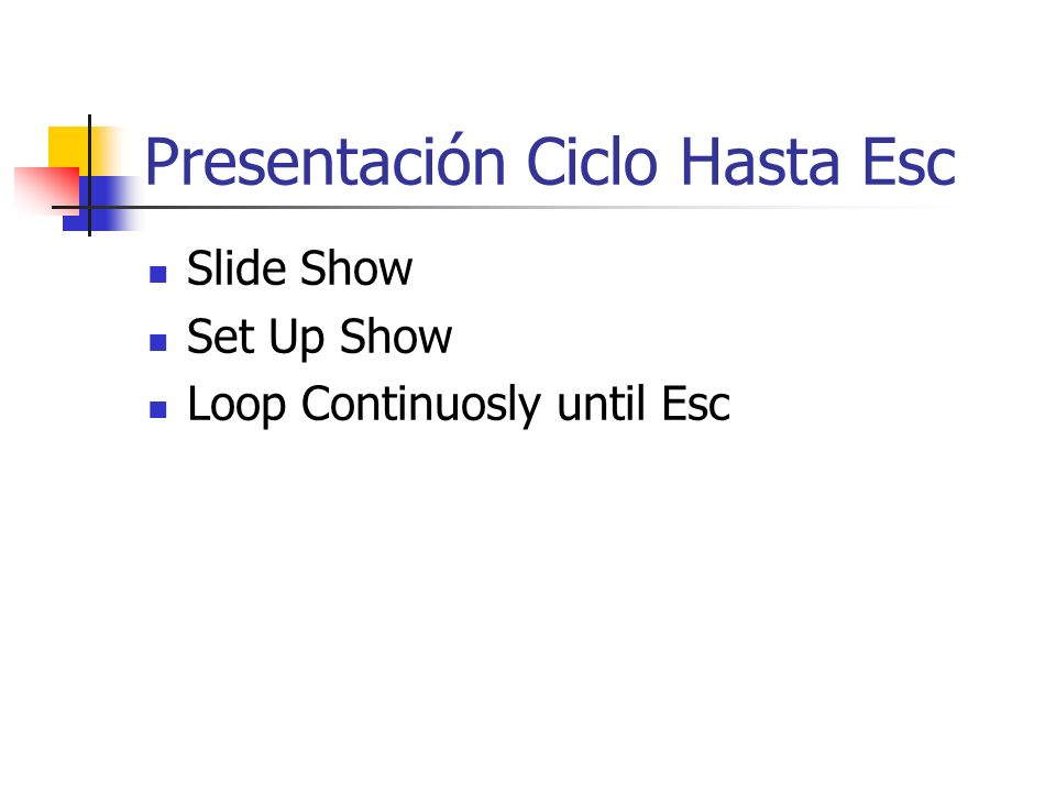 Presentación Automática Slide Show Slide Transition Indicar tiempo entre cada Slide