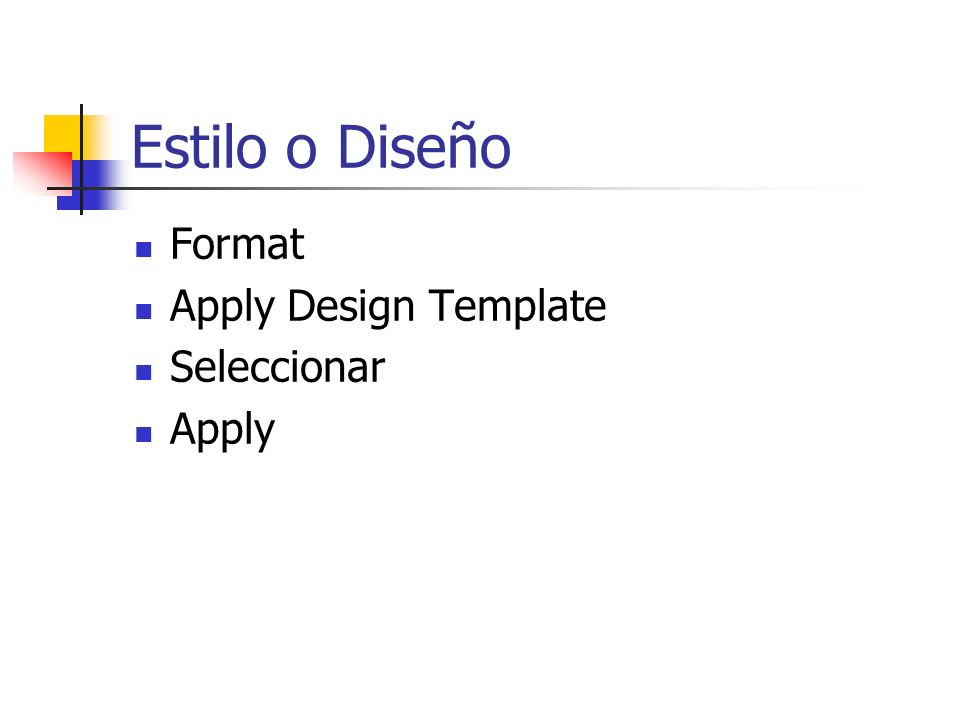 Estilo o Diseño Format Apply Design Template Seleccionar Apply
