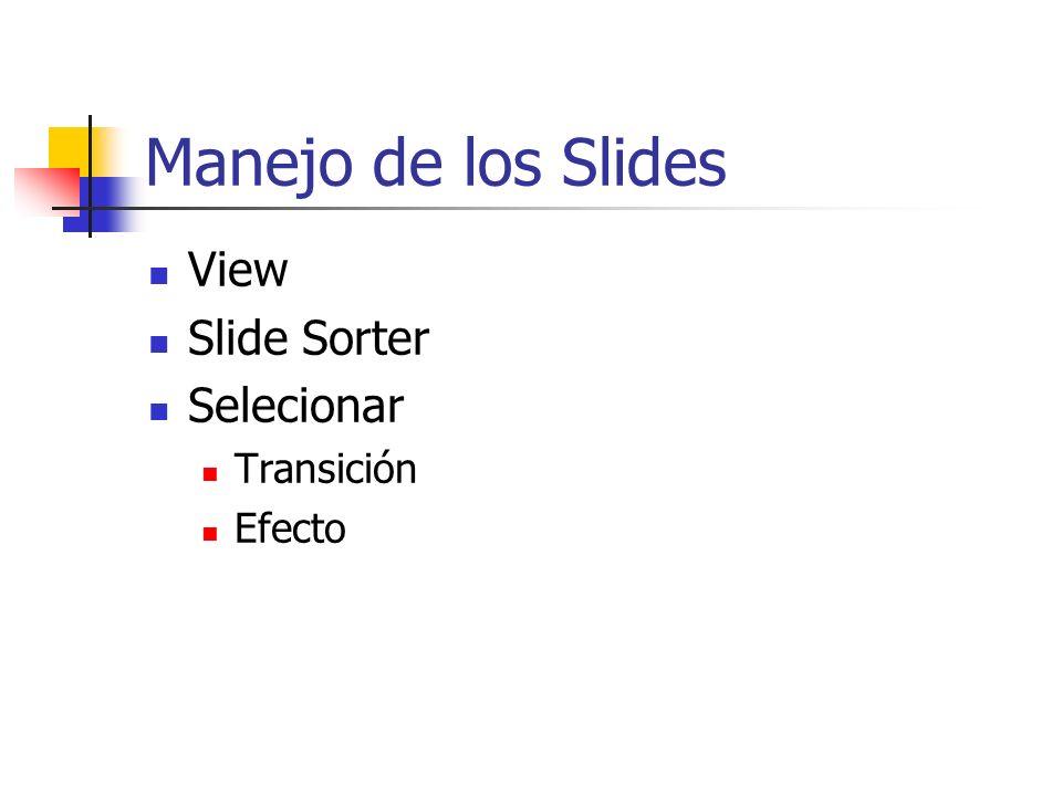 Ver la Presentación (Show) Slide Show View Show View Slide Show