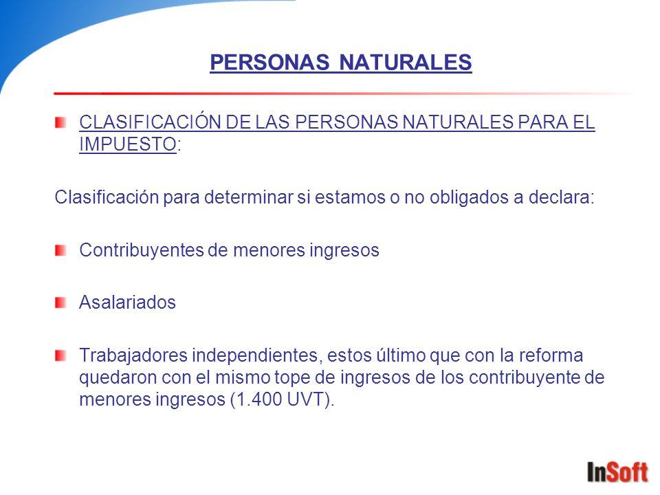 PERSONAS NATURALES CLASIFICACIÓN DE LAS PERSONAS NATURALES PARA EL IMPUESTO: Clasificación para determinar si estamos o no obligados a declara: Contri