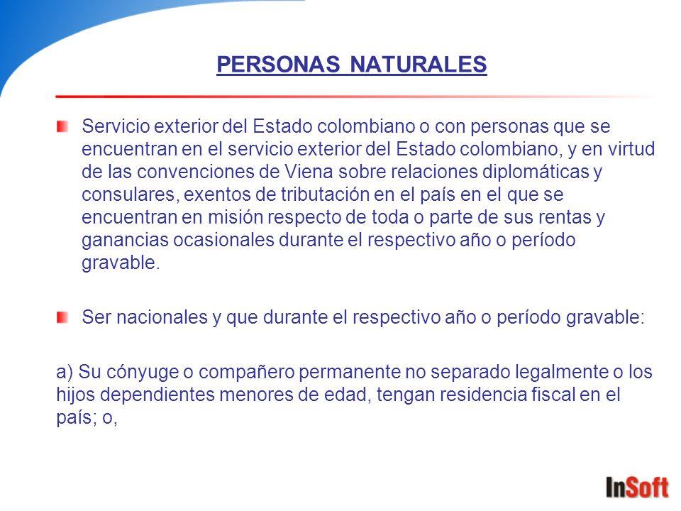 PERSONAS NATURALES Servicio exterior del Estado colombiano o con personas que se encuentran en el servicio exterior del Estado colombiano, y en virtud