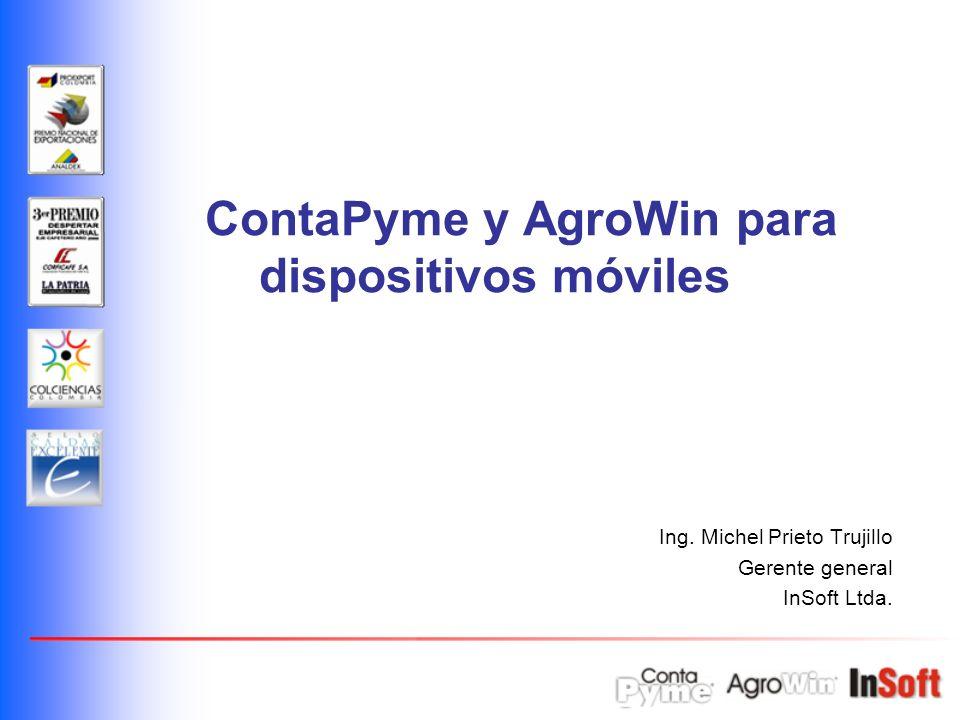 Ing. Michel Prieto Trujillo Gerente general InSoft Ltda. ContaPyme y AgroWin para dispositivos móviles