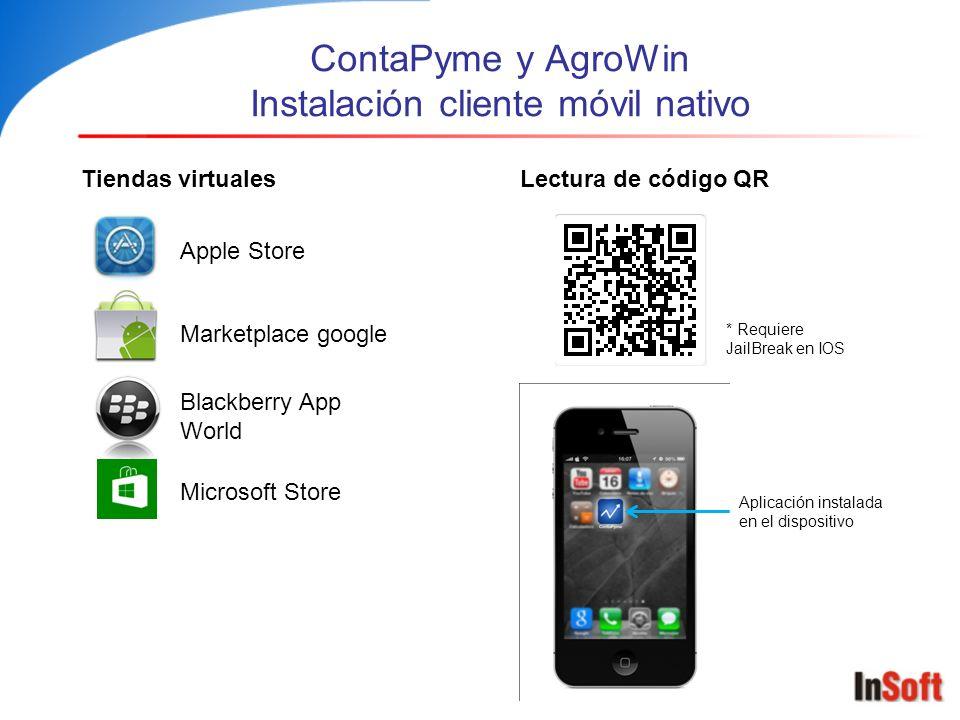 ContaPyme y AgroWin Instalación cliente móvil nativo Tiendas virtuales Apple Store Marketplace google Blackberry App World Lectura de código QR * Requ