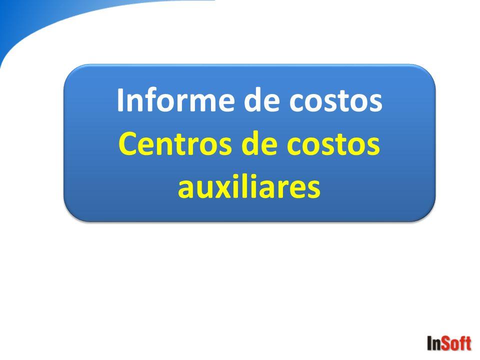 Informe de costos Centros de costos auxiliares