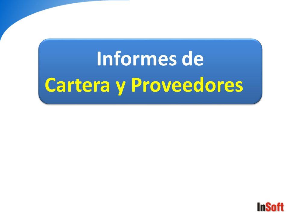 Informes de Cartera y Proveedores Informes de Cartera y Proveedores
