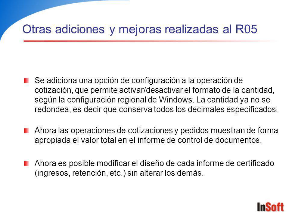 Otras adiciones y mejoras realizadas al R05 Se adiciona una opción de configuración a la operación de cotización, que permite activar/desactivar el fo
