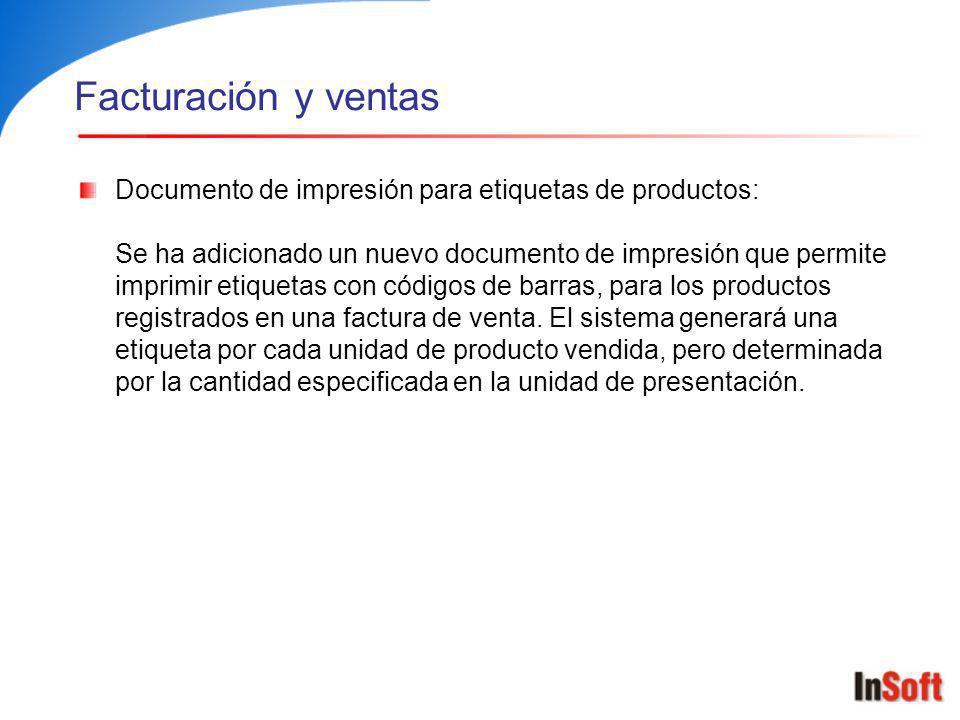 Facturación y ventas Documento de impresión para etiquetas de productos: Se ha adicionado un nuevo documento de impresión que permite imprimir etiquet