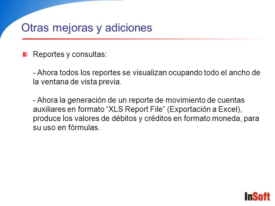 Otras mejoras y adiciones Reportes y consultas: - Ahora todos los reportes se visualizan ocupando todo el ancho de la ventana de vista previa. - Ahora