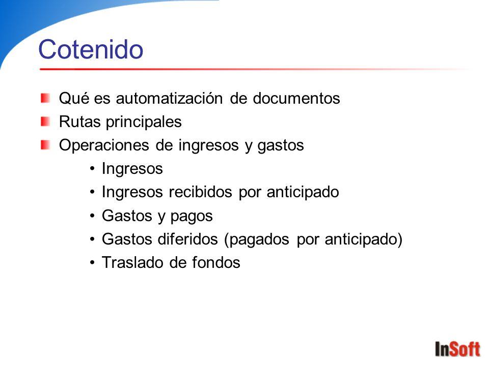 Cotenido Qué es automatización de documentos Rutas principales Operaciones de ingresos y gastos Ingresos Ingresos recibidos por anticipado Gastos y pa