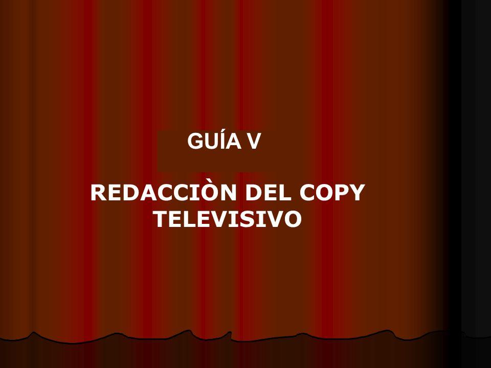 PRACTIQUEMOS GUIÓN TELEVISIVO: similar al radiofónico.