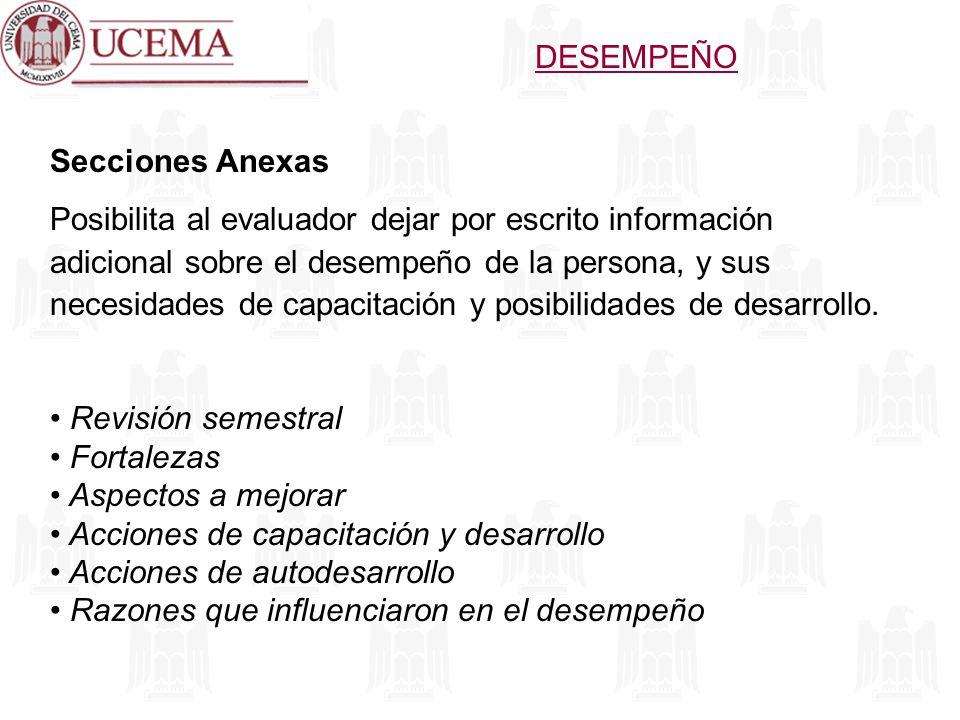 Secciones Anexas Posibilita al evaluador dejar por escrito información adicional sobre el desempeño de la persona, y sus necesidades de capacitación y
