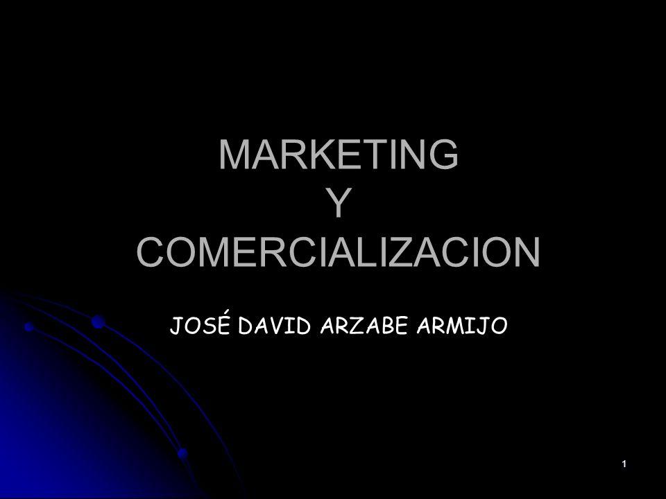 1 MARKETING Y COMERCIALIZACION JOSÉ DAVID ARZABE ARMIJO