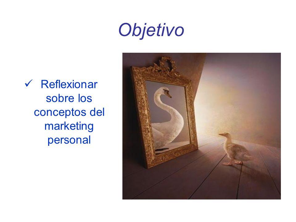 Objetivo del marketing personal Satisfacer las necesidades de mis posibles clientes.