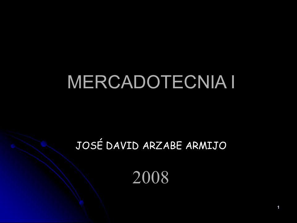 1 MERCADOTECNIA I JOSÉ DAVID ARZABE ARMIJO 2008