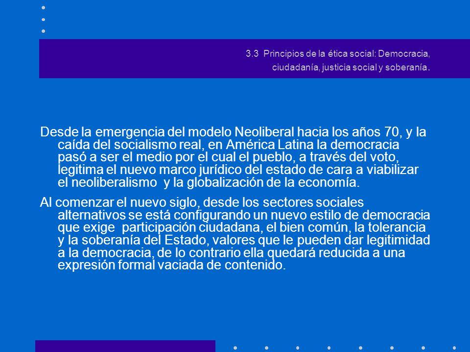 3.3 Principios de la ética social: Democracia, ciudadanía, justicia y autodeterminación.