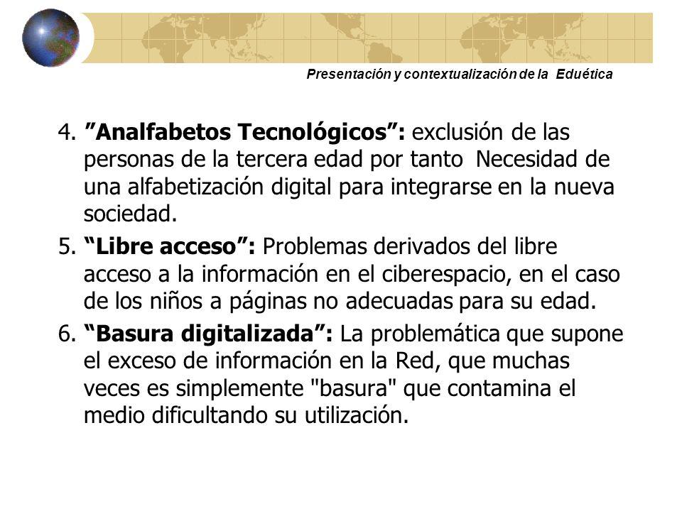 Presentación y contextualización de la Eduética Problemas y retos para las TICs (1) 1. 1. Brecha digital : Grandes desigualdades, pues muchos no tiene