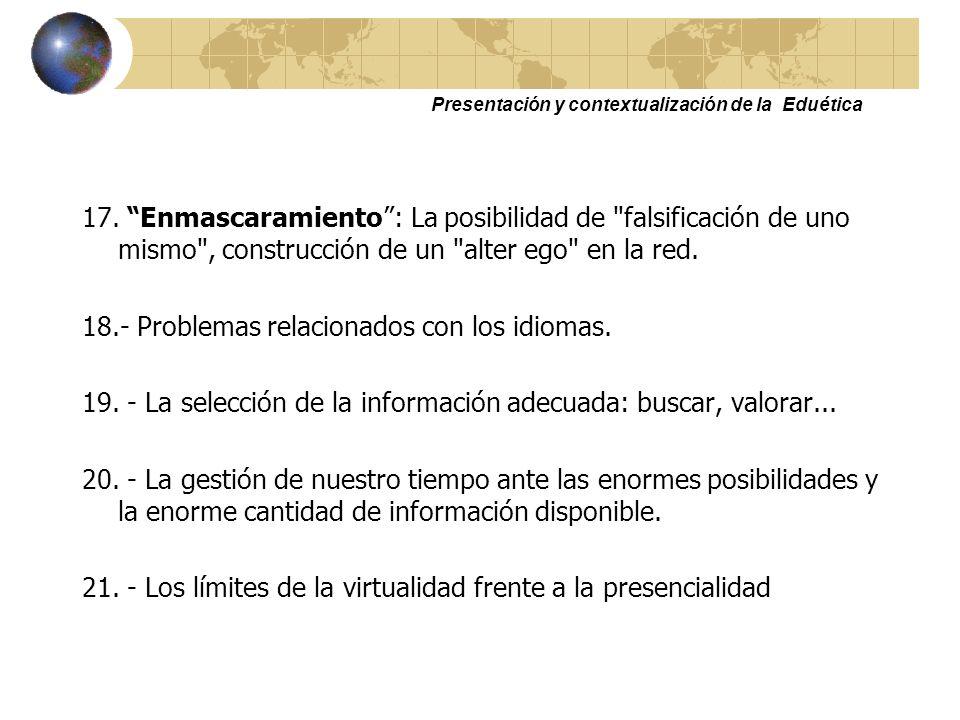 Presentación y contextualización de la Eduética a 13. Responsabilidad: La responsabilidad de nuestras acciones en el ciberespacio, queda diluida por e