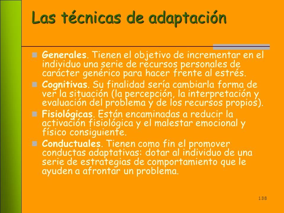 137 Concepto de adaptación: 1. Implica un equilibrio entre las demandas y expectativas planteadas por una situación dada y las capacidades de una pers