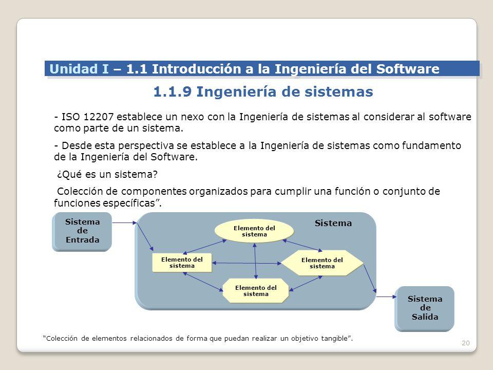 20 - ISO 12207 establece un nexo con la Ingeniería de sistemas al considerar al software como parte de un sistema.
