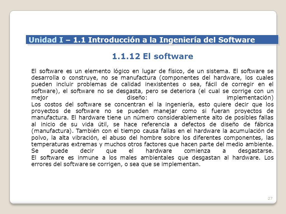 27 El software es un elemento lógico en lugar de físico, de un sistema.