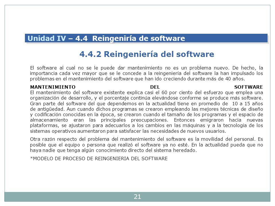 21 El software al cual no se le puede dar mantenimiento no es un problema nuevo. De hecho, la importancia cada vez mayor que se le concede a la reinge