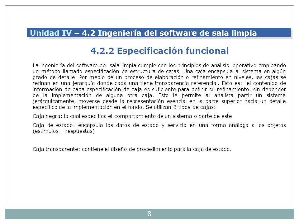 8 La ingeniería del software de sala limpia cumple con los principios de análisis operativo empleando un método llamado especificación de estructura d