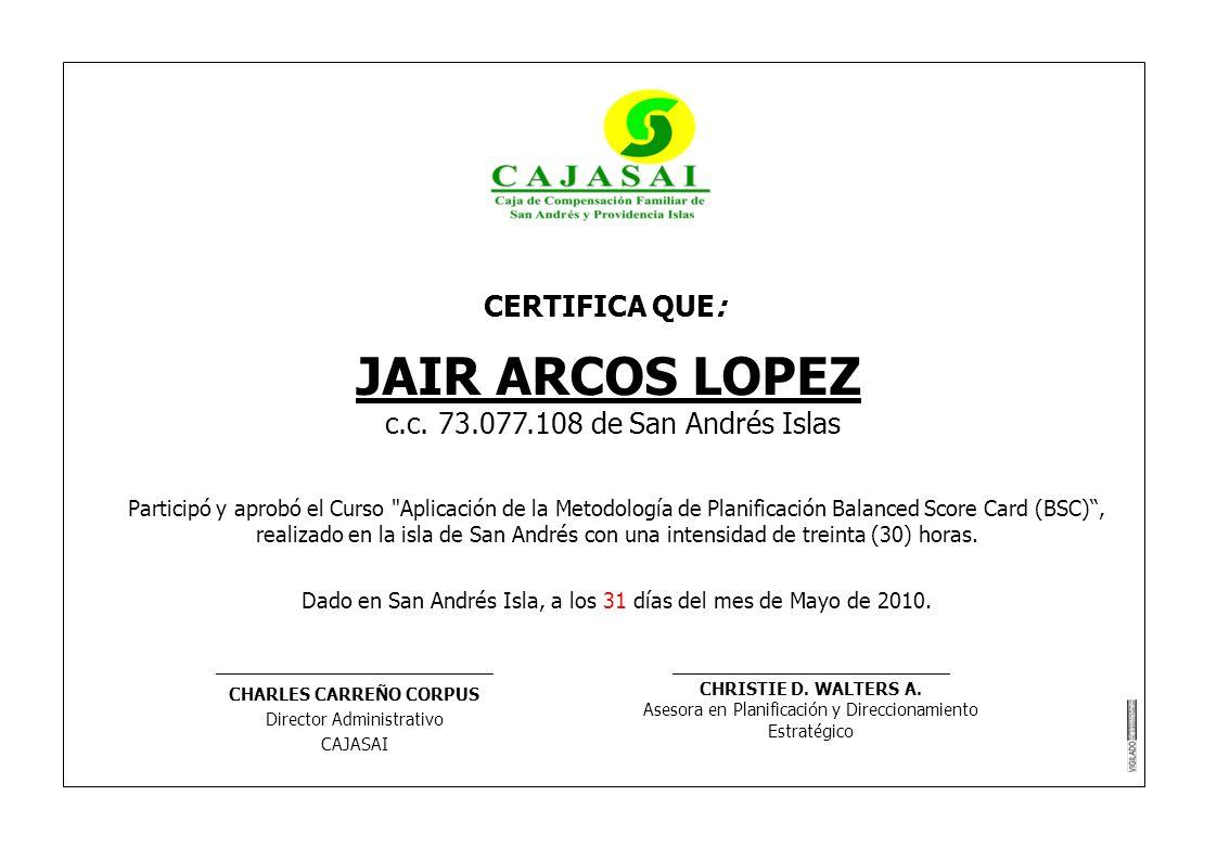 CERTIFICA QUE: JAIR ARCOS LOPEZ c.c. 73.077.108 de San Andrés Islas Participó y aprobó el Curso