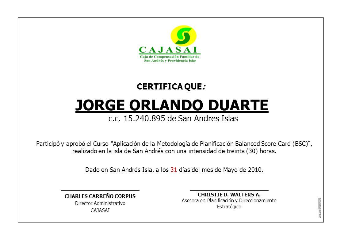 CERTIFICA QUE: JORGE ORLANDO DUARTE c.c. 15.240.895 de San Andres Islas Participó y aprobó el Curso