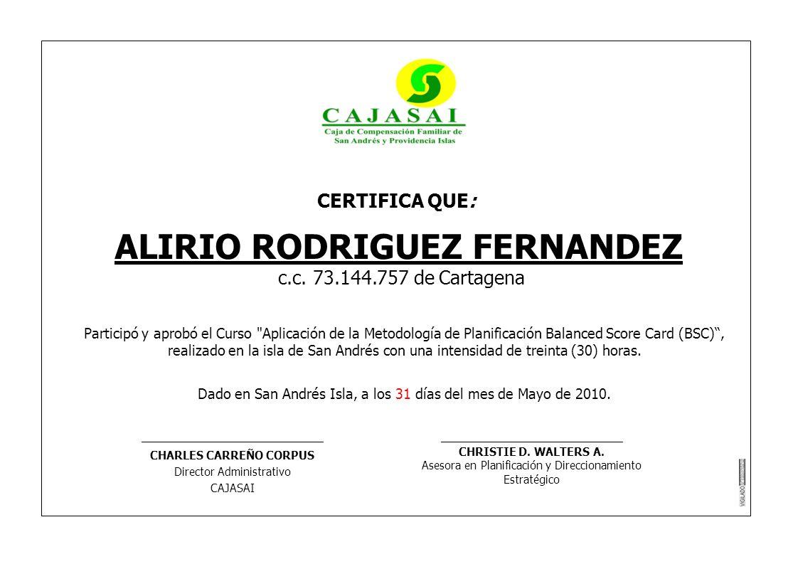 CERTIFICA QUE: ALIRIO RODRIGUEZ FERNANDEZ c.c. 73.144.757 de Cartagena Participó y aprobó el Curso
