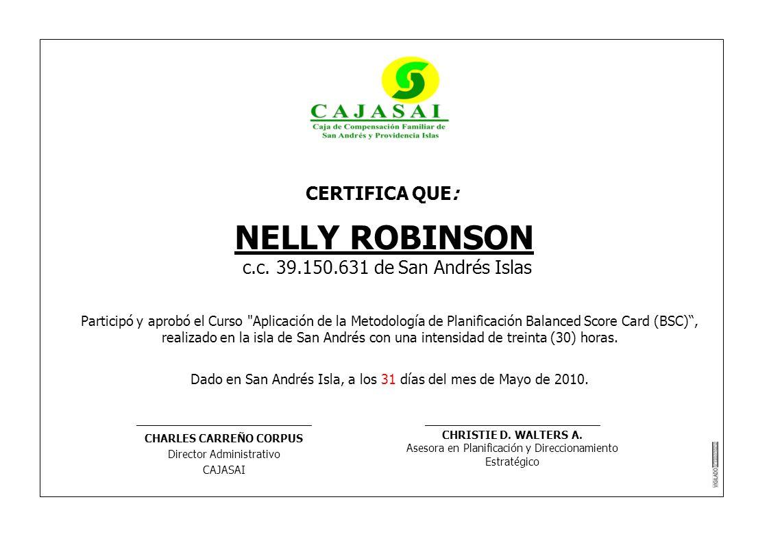 CERTIFICA QUE: NELLY ROBINSON c.c. 39.150.631 de San Andrés Islas Participó y aprobó el Curso