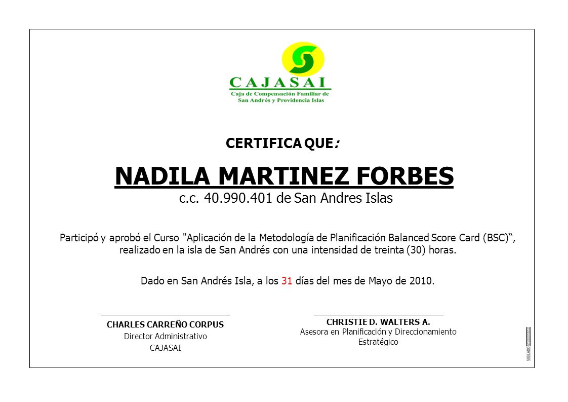 CERTIFICA QUE: NADILA MARTINEZ FORBES c.c. 40.990.401 de San Andres Islas Participó y aprobó el Curso
