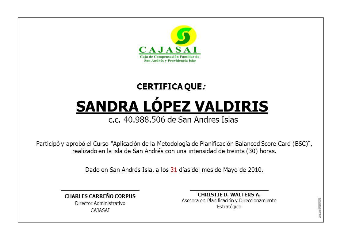CERTIFICA QUE: SANDRA LÓPEZ VALDIRIS c.c. 40.988.506 de San Andres Islas Participó y aprobó el Curso