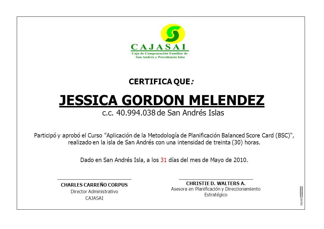 CERTIFICA QUE: JESSICA GORDON MELENDEZ c.c. 40.994.038 de San Andrés Islas Participó y aprobó el Curso