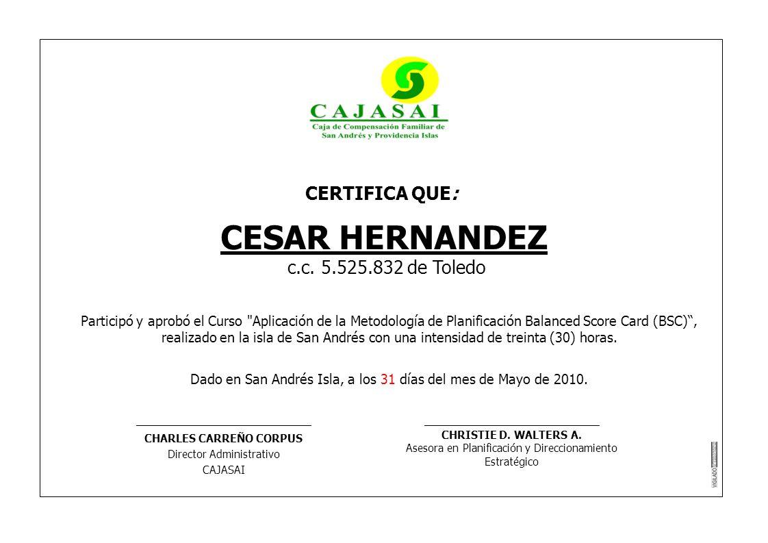 CERTIFICA QUE: CESAR HERNANDEZ c.c. 5.525.832 de Toledo Participó y aprobó el Curso