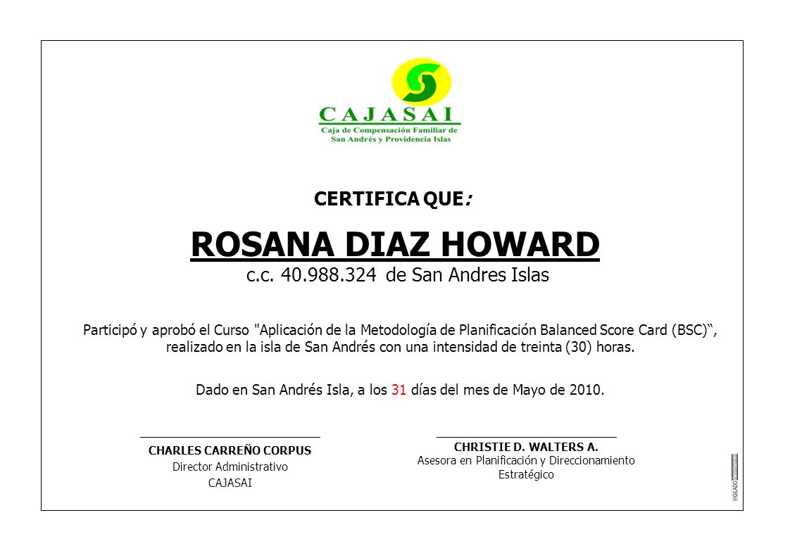 CERTIFICA QUE: ROSANA DIAZ HOWARD c.c. 40.988.324 de San Andres Islas Participó y aprobó el Curso
