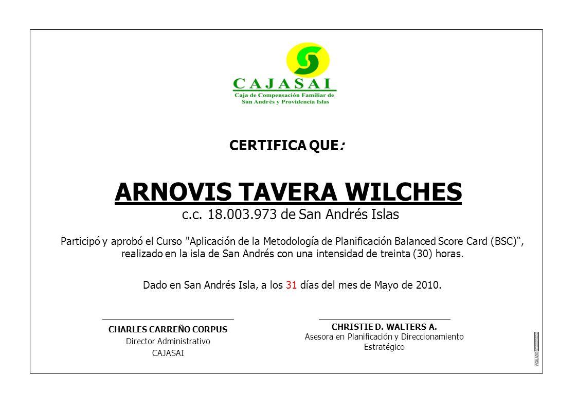CERTIFICA QUE: ARNOVIS TAVERA WILCHES c.c. 18.003.973 de San Andrés Islas Participó y aprobó el Curso