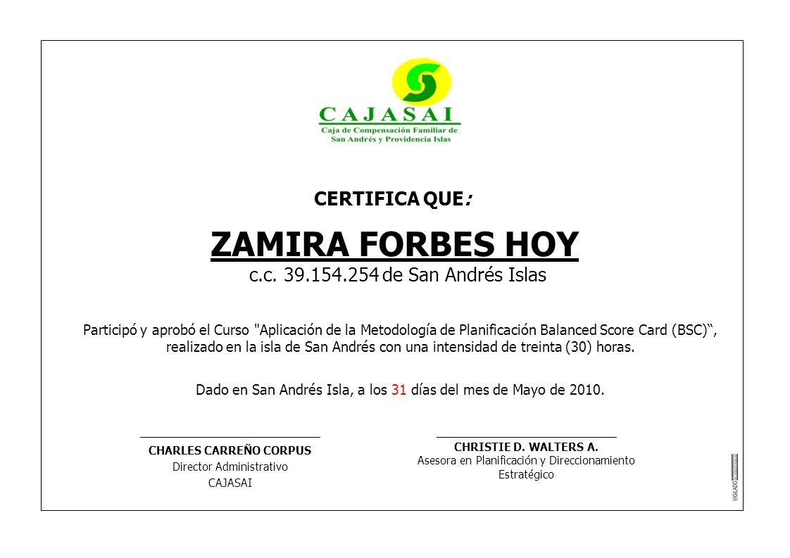 CERTIFICA QUE: ZAMIRA FORBES HOY c.c. 39.154.254 de San Andrés Islas Participó y aprobó el Curso
