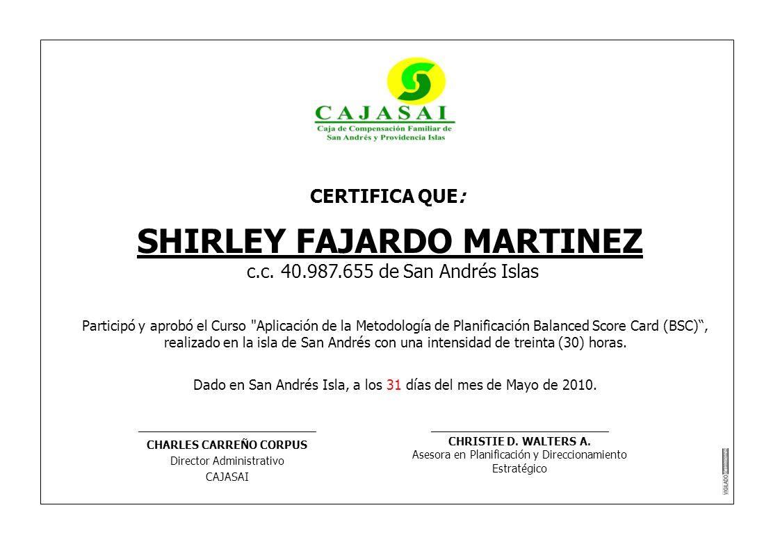 CERTIFICA QUE: SHIRLEY FAJARDO MARTINEZ c.c. 40.987.655 de San Andrés Islas Participó y aprobó el Curso